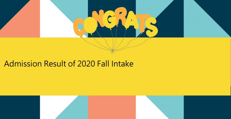 Admission Result of 2020 Fall Intake